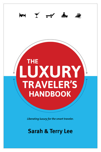 The Luxury Traveler's Handbook, sarah lee, terry lee, live share travel