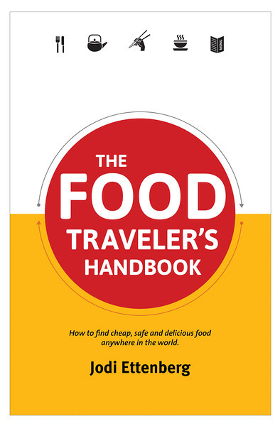 the food traveler's handbook, jodi ettenberg, legal nomads