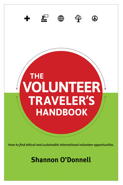 The Volunteer Traveler's Handbook, shannon o'donnell